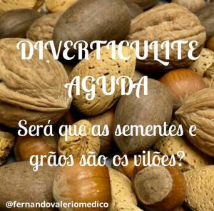 Diverticulite aguda: sementes e grãos são os verdadeiros vilões?
