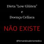 """Dieta """"low  glúten"""" e doença celíaca: isso não existe!"""
