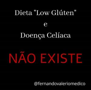 """Dieta """"low  glúten"""" e doença celíaca: isso não existe!<script src="""