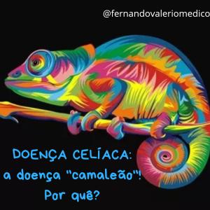 Doença Celíaca: a doença camaleão!