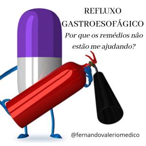 Refluxo gastroesofágico: por que os remédios não estão me ajudando?