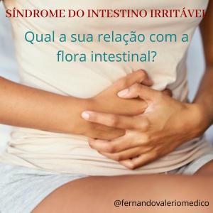 Síndrome do Intestino Irritável e a sua relação com a flora intestinal